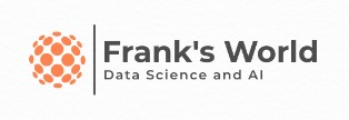 Frank's World of Data Science & AI