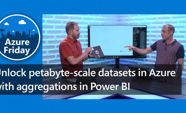Unlock Petabyte-Scale Datasets in Azure with Aggregations in Power BI
