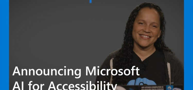 Announcing Microsoft AI for Accessibility