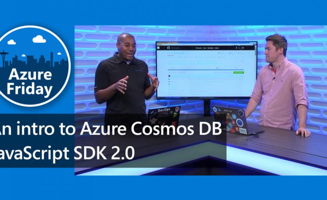 Introduction to Azure Cosmos DB JavaScript SDK 2.0