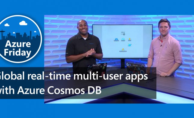 Global Real-Time Multi-User Applications with Cosmos DB